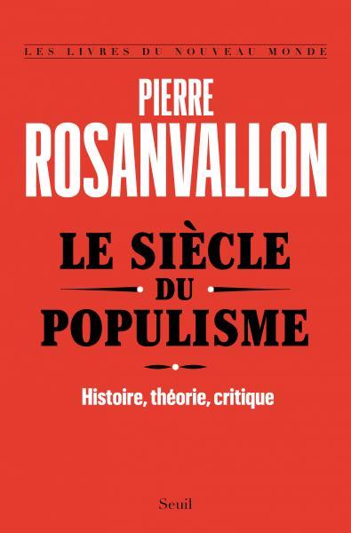 « Qu'est-ce que le populisme », Trois questions à…  Pierre Rosanvallon