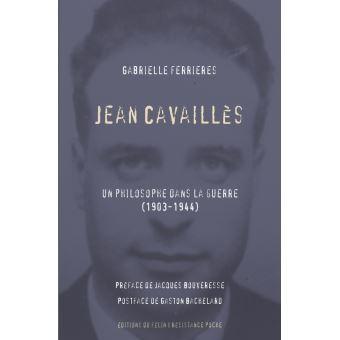 """Jean Cavaillès, """"une volonté de héros"""" , par CAMILLE GROUSSELAS"""