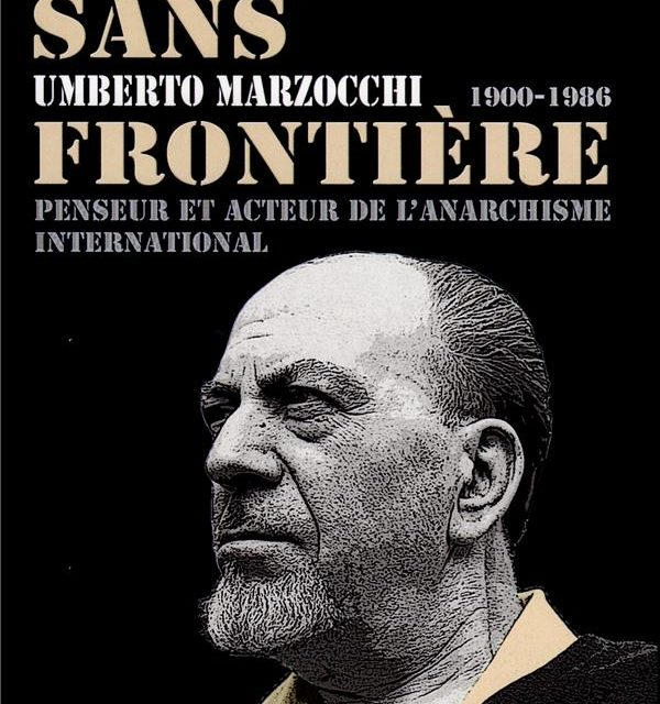 Marzocchi, un géant de l'anarchisme, PAR SYLVAIN BOULOUQUE